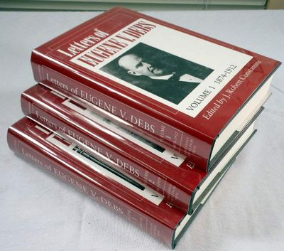 Letters of Eugene V. Debs: Three [3] Volume Set. Vol. 1: 1874-1912. Vol. 2: 1913-1919. Vol. 3: 1919-1926