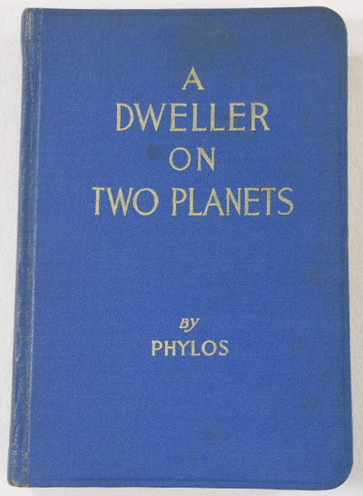 A Dweller on Two Planets, or The Dividing of the Way, Phylos the Thibetan, Pseudonym of Frederick Spencer Oliver