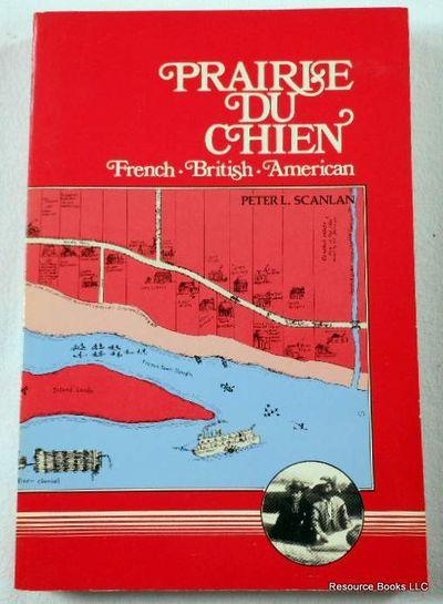 Prairie Du Chien: French, British, American, Scanlan, Peter