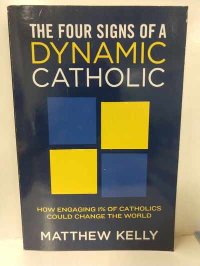 Image for The Four Signs of a Dynamic Catholic