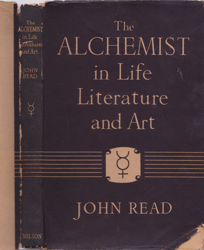 THE ALCHEMIST IN LIFE, LITERATURE AND ART., Read, John.