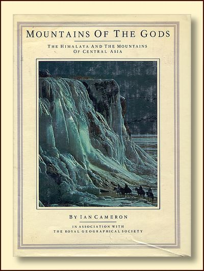 Mountains of the Gods The Himalaya and the Mountains of Central Asia, Cameron, Ian