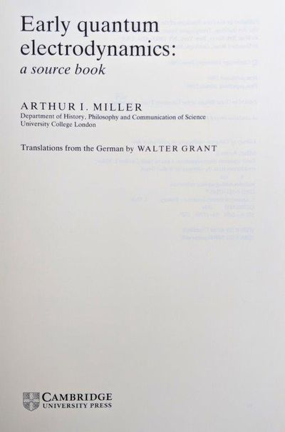 Image for Early Quantum Electrodynamics; a source book. Translations from the German by Walter Grant.