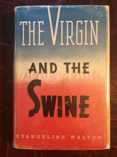 The Virgin And The Swine The Fourth Branch of the Mabinogi  Original Hardcover and Dust Jacket, Evangeline Walton