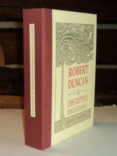 ROBERT DUNCAN: A DESCRIPTIVE BIBLIOGRAPHY. Robert J. Bertholf. Preface by Robert Creeley., (Duncan, Robert). Bertholf, Robert J.
