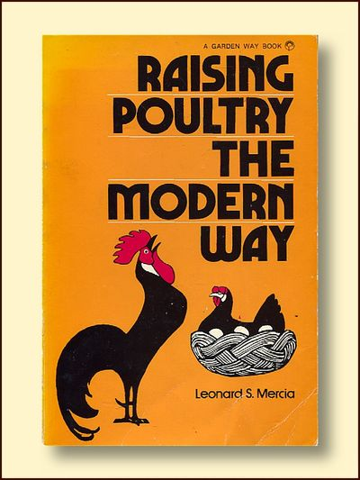 Raising Poultry the Modern Way, Mercia, Leonard S.