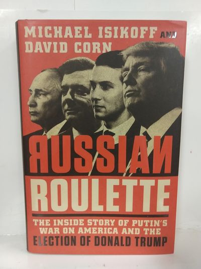 Image for Russian Roulette: the Inside Story of Putin's War on America and the Election of Donald Trump
