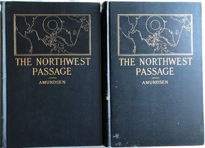 """The North West Passage�: being the record of a Voyage of Exploration of the Ship ""Gjöa� 1903-07 ... with a Supplement by First Lieutenant Hansen, Vice-Commander of the Expedition. With about one hundred and thirty-nine illustrations and three maps., AMUNDSEN, Roald (1872-1928)."