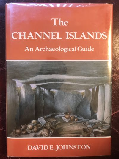 The Channel Islands: An Archaeological Guide, DAVID E. JOHNSTON