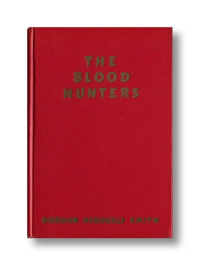 The Blood Hunters a Narrative of Pioneer Missionary Work Among the Savages of French indo-China, Smith, Gordon Hedderly