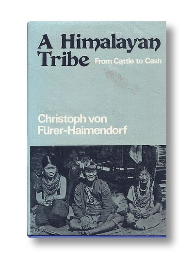 A Himalayan Tribe: From Cattle to Cash, Christoph Von Furerhaimendorf