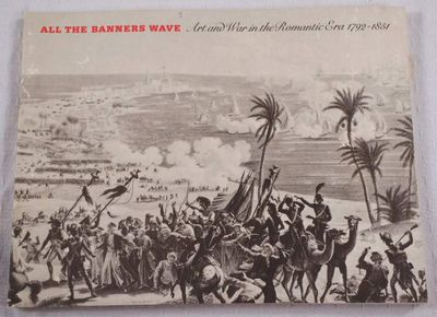 All the Banners Wave. Art and War in the Romantic Era 1792-1851, Bell Gallery, Brown University