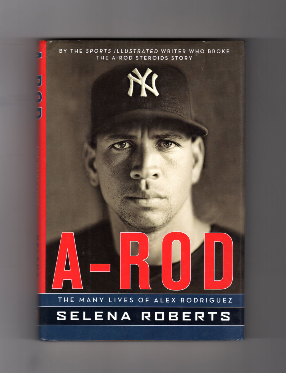 A Rod The Many Lives Of Alex Rodriguez First Edition border=
