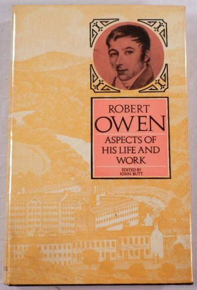Robert Owen: Aspects of His Life and Work
