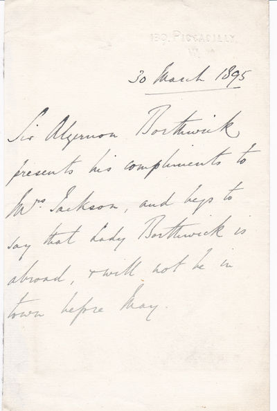 AUTOGRAPH NOTE SIGNED BY SIR ALGERNON BORTHWICK IN THE THIRD PERSON., Borthwick, Sir Algernon. (1830-1908). British journalist, owner of the Morning Post.