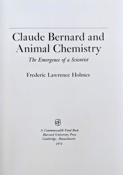 Image for Claude Bernard and Animal Chemistry, the emergence of a scientist.