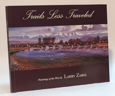 Trails Less Traveled, Zabel, Larry