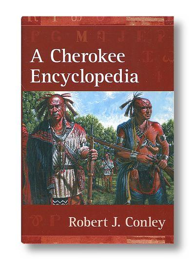 A Cherokee Encyclopedia, Conley, Robert J.