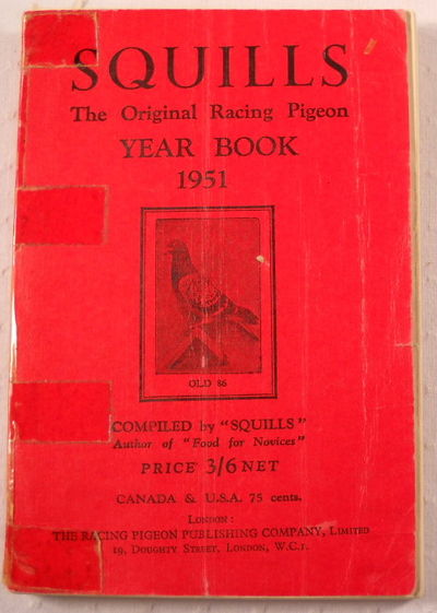 """Squills: The Original Racing Pigeon Year Book 1951, Compiled By """"Squills"""""""