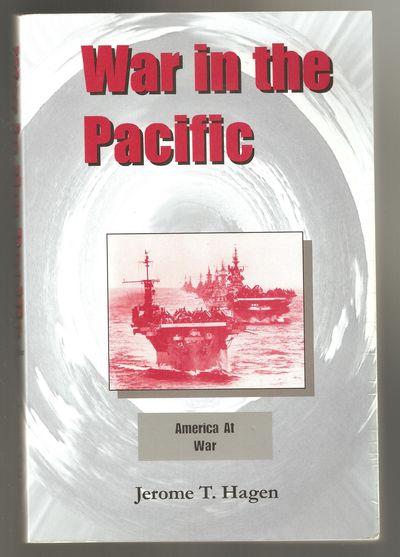 War in the Pacific America at War Vol 1, Hagen, Jerome T.
