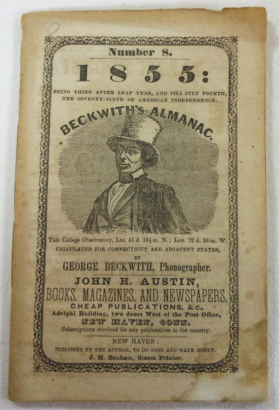 Beckwith's Almanac No. 8, 1855. Calculated for Connecticut and Adjacent States, Beckwith, George; John H. Austin