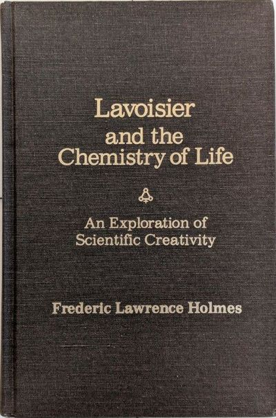 Image for Lavoisier and the Chemistry of Life: An Exploration of Scientific Creativity.