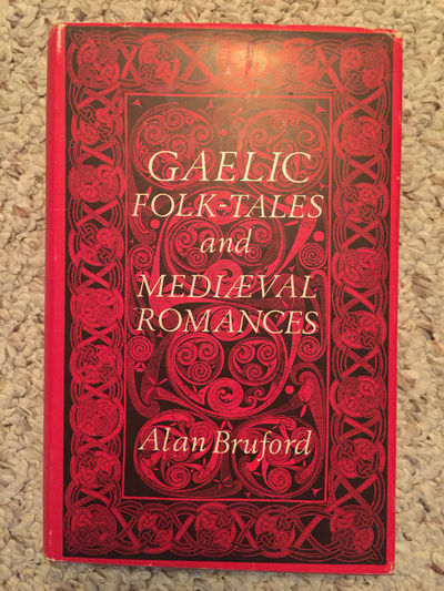 Gaelic Folk-Tales and Mediaeval Romances Hardcover First Irish Hardcover Edition, Alan Bruford