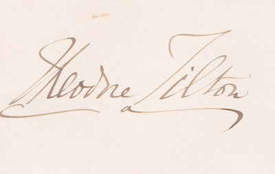 CARD SIGNED BY THEODORE TILTON., Tilton, Theodore. (1835-1907). American newspaper editor, poet and abolitionist. Filed charges of adultery against Henry Ward Beecher.