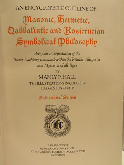 Image for An Encyclopedic Outline of Masonic, Hermetic, Qabbalistic and Rosicrucian  Symbolical Philosophy, Being an Interpretation of the Secret Teachings  concealed within the Rituals, Allegories and Mysteries of All Ages. First  printing.