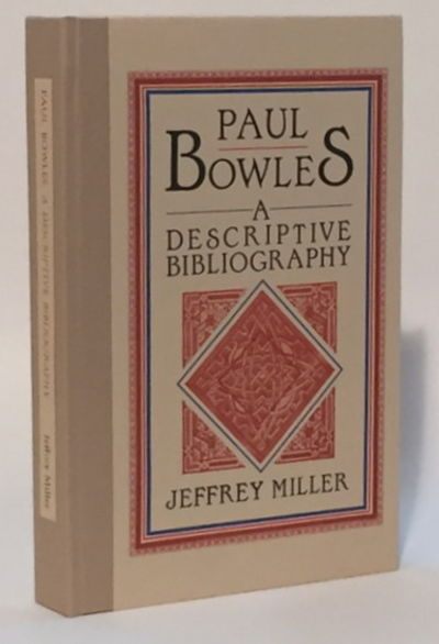Paul Bowles: A Descriptive Bibliography, Miller, Jeffrey