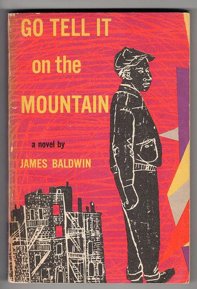 go tell it on the mountain by james baldwin essay James baldwin: early novels  the scholar henry louis gates jr recalls reading baldwin's 1955 essay  ''go tell it on the mountain'' suffers from.
