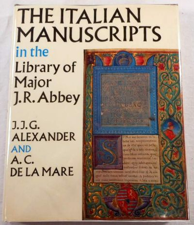 Italian Manuscripts in the Library of Major J.R. Abbey, Alexander, J.J.G.; Mare, A.C.De La
