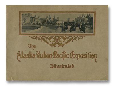 The Alaska-Yukon-Pacific Exposition Illustrated