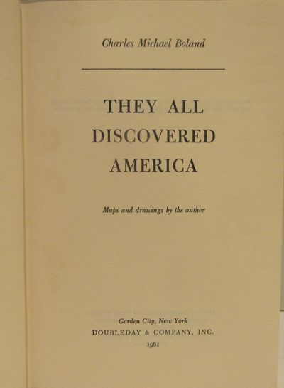 Image for They All Discovered America. A rich, unconventional, and imaginative  recounting of the explorers of the Western Hemisphere from the Phoenicians  to Columbus. Illustrated with maps and photographs.