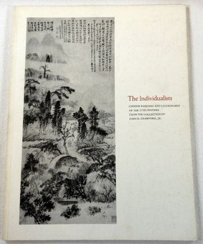 The Individualists: Chinese Painting and Calligraphy of the 17th Century from the Collection of John M. Crawford, Jr., Bell Gallery, Brown University