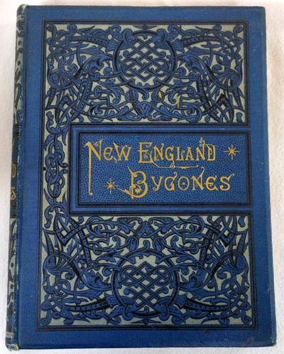 New England Bygones, Arr, E. H. [Ellen H. Rollins]. Introduction By Gail Hamilton