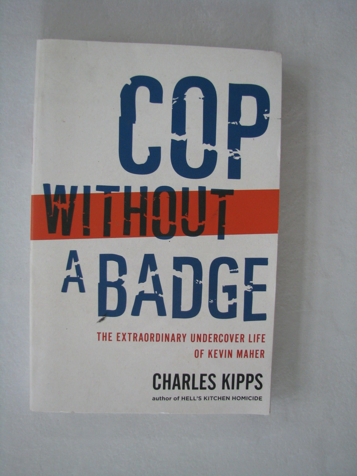 Cop Without A Badge: The Extraordinary Undercover Life Of ...  Cop Without A B...