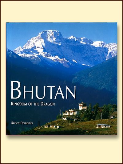 Bhutan: Kingdom of the Dragon, Dompnier, Robert