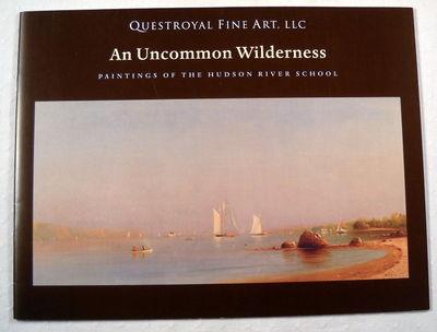 An Uncommon Wilderness: Paintings of the Hudson River School.  Questroyal Fine Art, March - April 2009, Louis M. Salerno, Chloe A. Richfield et al.  Questroyal Fine Art