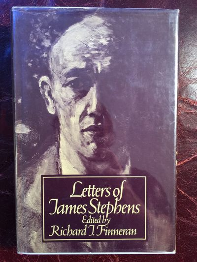 Letters Of James Stephens  First Edition Hardcover, Edited Richard J.Finneran James Stephens