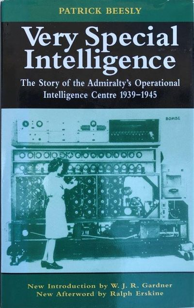 Very Special Intelligence; the Story of the Admiralty's Operational Intelligence Centre 1939-1945., BEESLY, Patrick (1913-1986).