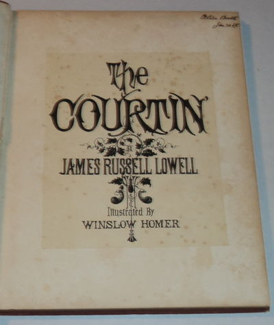THE COURTIN'., (Homer, Winslow). Lowell, James Russell.