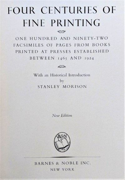 Image for Four Centuries of Fine Printing: one hundred and ninety-two facsimiles of pages from books printed at presses established between 1465-1924; With a historical introduction.
