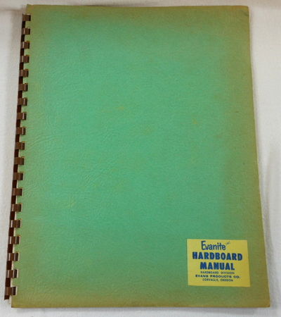 Evanite Hardboard Manual, Hardboard Division. Products and Instructions, Evans Products Co.
