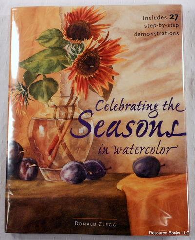 Celebrating the Seasons in Watercolor, Clegg, Donald