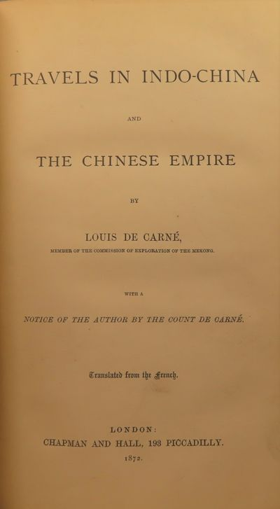 Image for Travels in Indo-China and the Chinese Empire. With a Notice of the Author  by the Count de Carne. Translated from the French