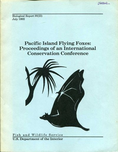 Pacific Island Flying Foxes: Proceedings of an International Conservation Conference, Wilson, Don E. and Gary L. Graham, eds.