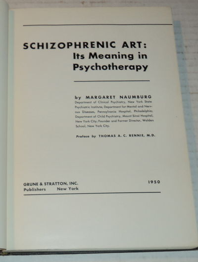 SCHIZOPHRENIC ART: Its Meaning in Psychotherapy., Naumburg, Margaret.