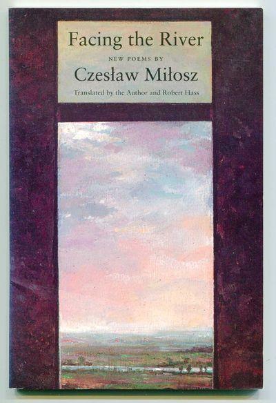 Facing the River, Milosz, Czeslaw [Robert Haas, trans.]