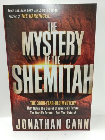 Image for The Mystery of the Shemitah: the 3, 000-Year-Old Mystery That Holds the Secret of America's Future,